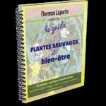 PLANTES SAUVAGES ET BIEN ETRE par Florence Laporte